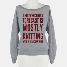 http://www.lookhuman.com/design/95897-mostly-knitting-with-a-chance-of-wine?utm_source=pinterest&utm_medium=cpc&utm_campaign=pint+lh+95897-mostly-knitting-with-a-chance-of-wine&pp=1